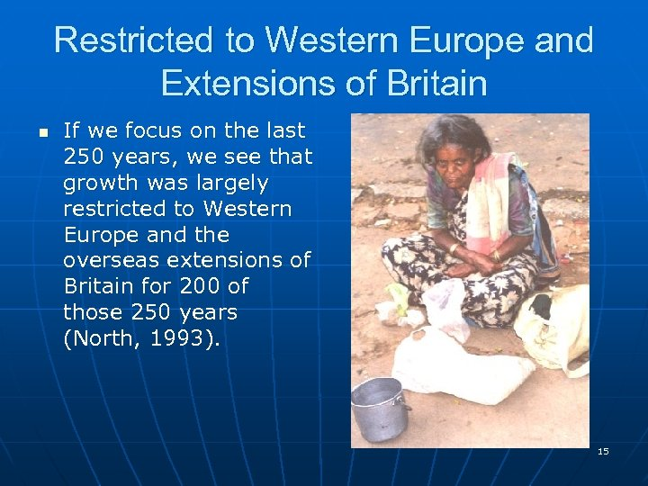 Restricted to Western Europe and Extensions of Britain n If we focus on the