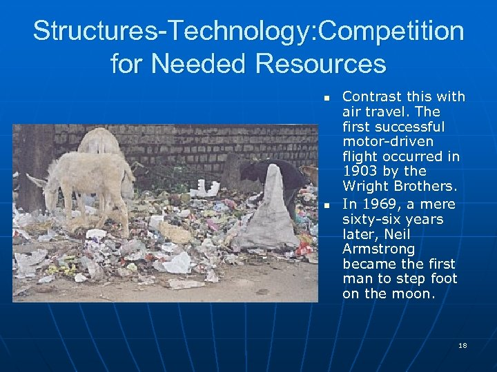 Structures-Technology: Competition for Needed Resources n n Contrast this with air travel. The first