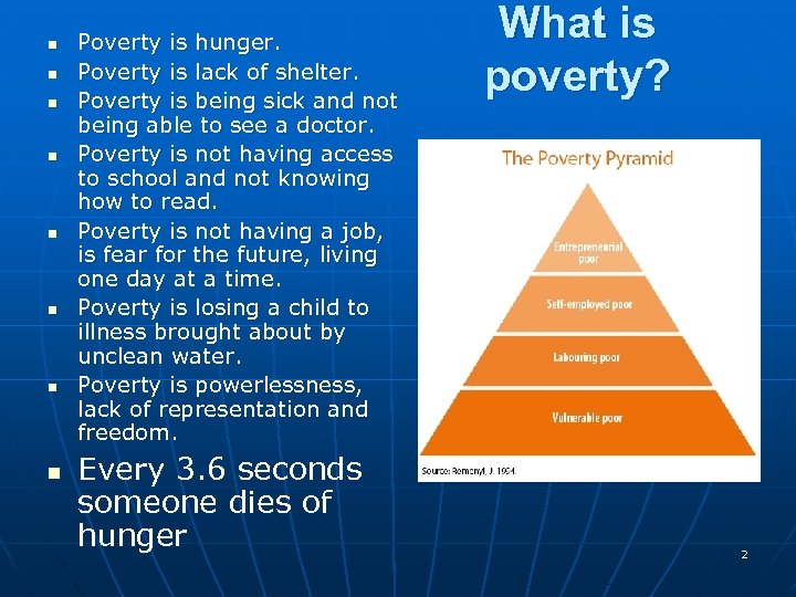 n n n n Poverty is hunger. Poverty is lack of shelter. Poverty is