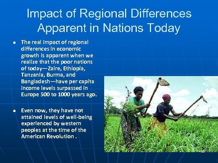 Impact of Regional Differences Apparent in Nations Today n n The real impact of