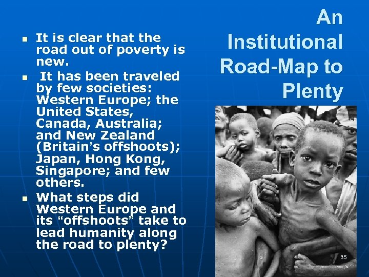 n n n It is clear that the road out of poverty is new.