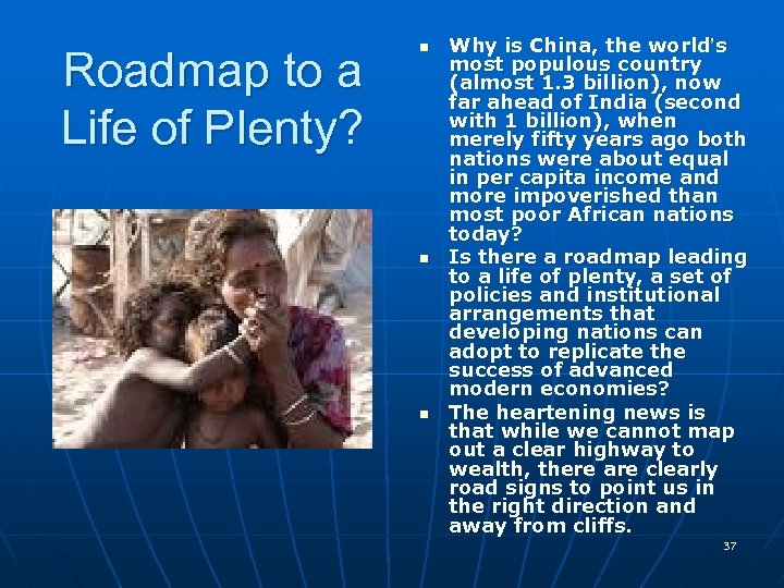 Roadmap to a Life of Plenty? n n n Why is China, the world's