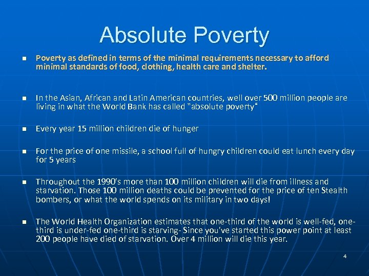Absolute Poverty n n n Poverty as defined in terms of the minimal requirements