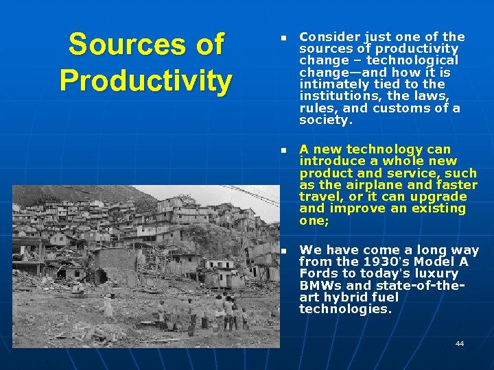 Sources of Productivity n n n Consider just one of the sources of productivity
