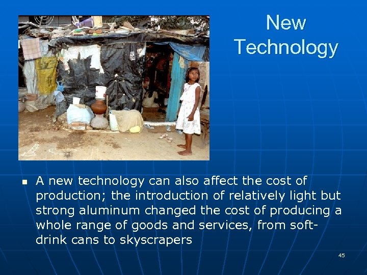 New Technology n A new technology can also affect the cost of production; the