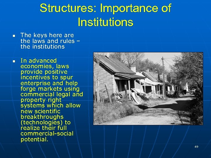 Structures: Importance of Institutions n n The keys here are the laws and rules