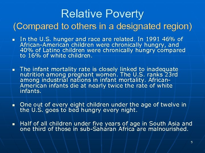 Relative Poverty (Compared to others in a designated region) n n In the U.