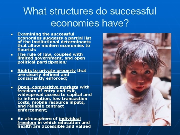 What structures do successful economies have? n n n Examining the successful economies suggests