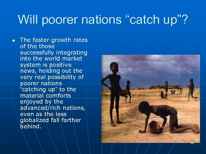 "Will poorer nations ""catch up""? n The faster growth rates of the those successfully"