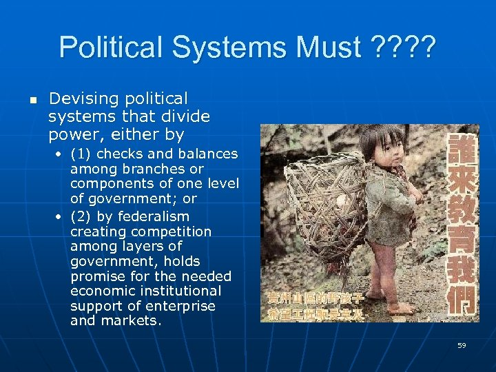 Political Systems Must ? ? n Devising political systems that divide power, either by