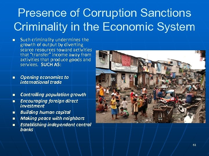Presence of Corruption Sanctions Criminality in the Economic System n n n n Such