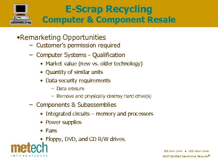 E-Scrap Recycling Computer & Component Resale • Remarketing Opportunities – Customer's permission required –