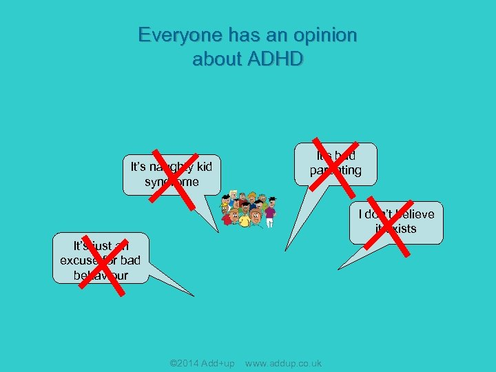 Everyone has an opinion about ADHD It's naughty kid syndrome It's bad parenting I