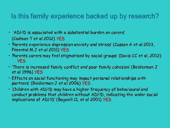 Is this family experience backed up by research? • 'ADHD is associated with a