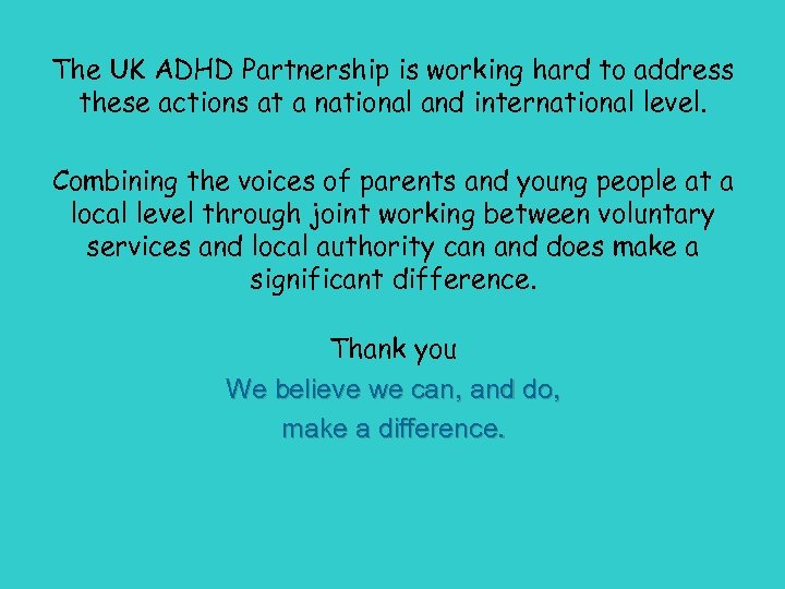 The UK ADHD Partnership is working hard to address these actions at a national
