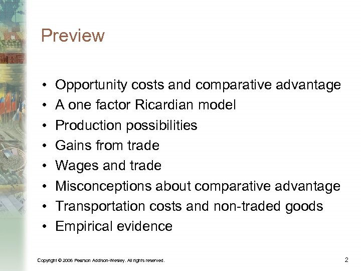 Preview • • Opportunity costs and comparative advantage A one factor Ricardian model Production