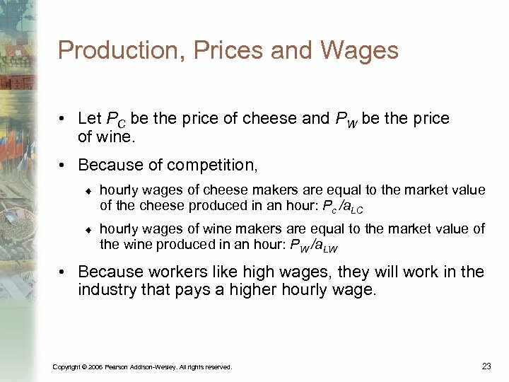 Production, Prices and Wages • Let PC be the price of cheese and PW