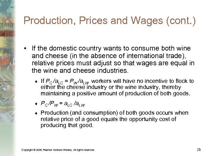 Production, Prices and Wages (cont. ) • If the domestic country wants to consume