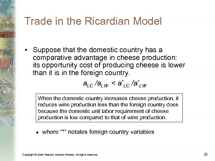 Trade in the Ricardian Model • Suppose that the domestic country has a comparative