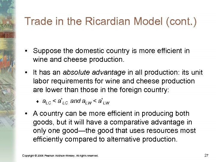 Trade in the Ricardian Model (cont. ) • Suppose the domestic country is more