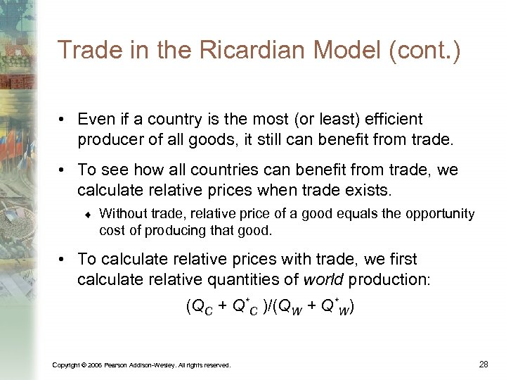 Trade in the Ricardian Model (cont. ) • Even if a country is the