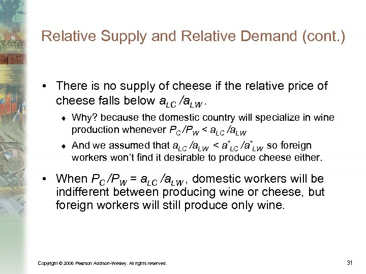 Relative Supply and Relative Demand (cont. ) • There is no supply of cheese