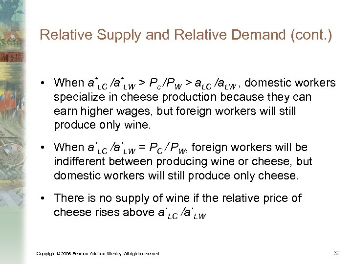 Relative Supply and Relative Demand (cont. ) • When a*LC /a*LW > Pc /PW