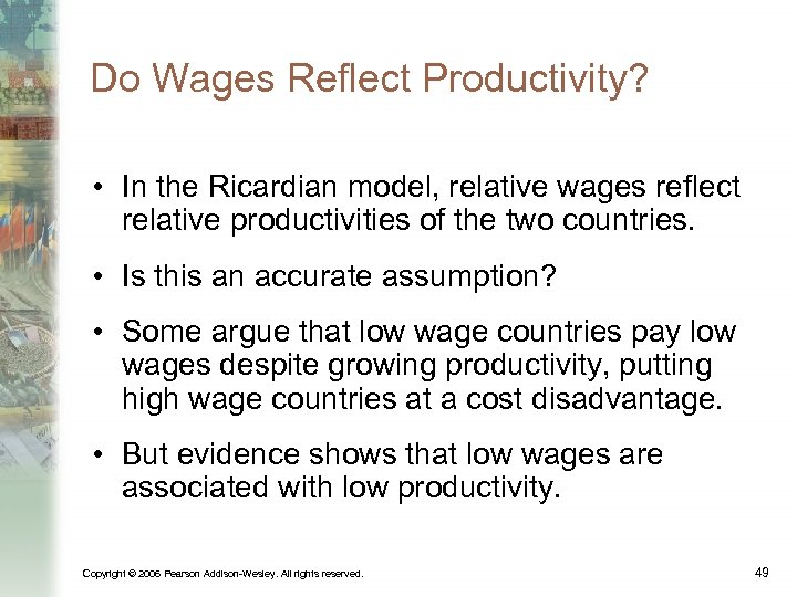 Do Wages Reflect Productivity? • In the Ricardian model, relative wages reflect relative productivities