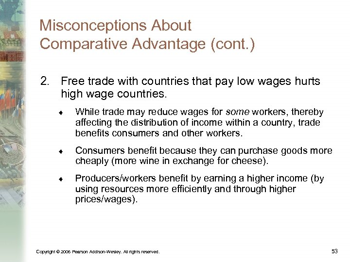 Misconceptions About Comparative Advantage (cont. ) 2. Free trade with countries that pay low