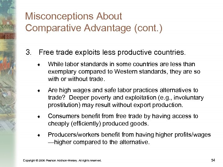 Misconceptions About Comparative Advantage (cont. ) 3. Free trade exploits less productive countries. ¨