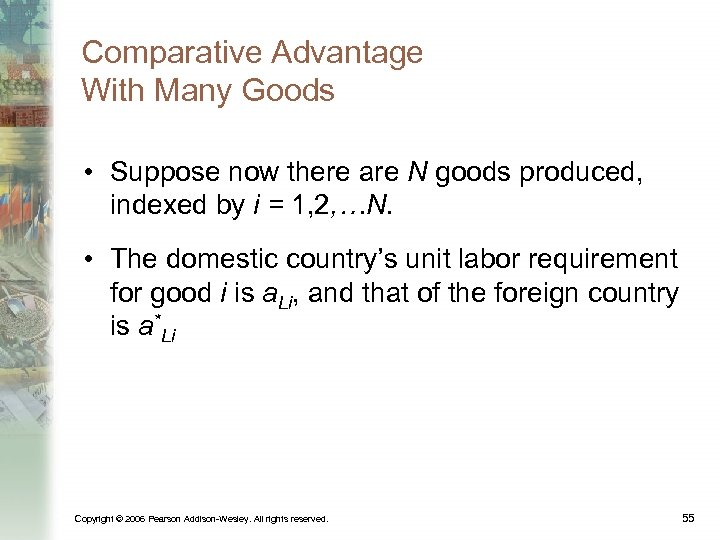 Comparative Advantage With Many Goods • Suppose now there are N goods produced, indexed