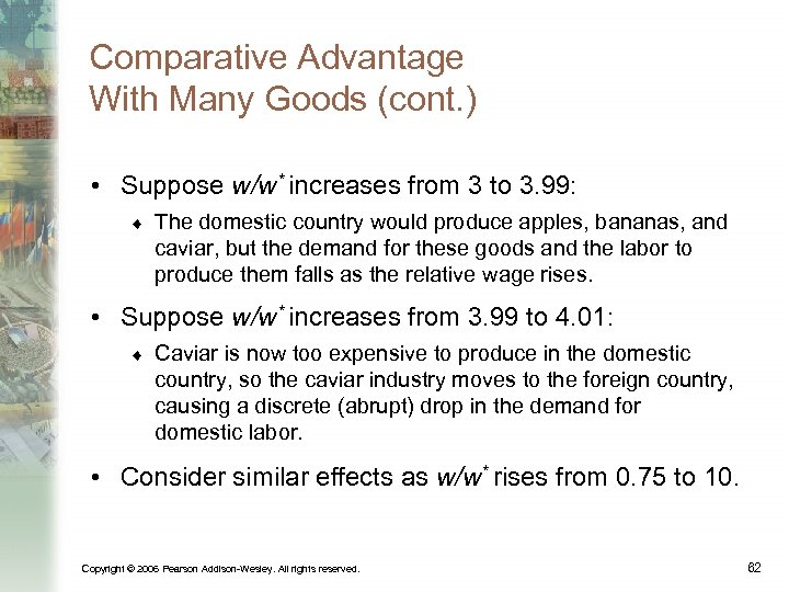 Comparative Advantage With Many Goods (cont. ) • Suppose w/w* increases from 3 to