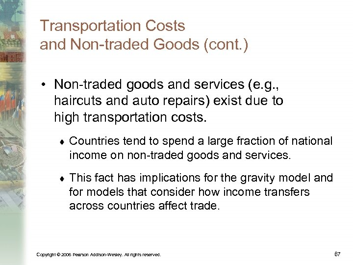 Transportation Costs and Non-traded Goods (cont. ) • Non-traded goods and services (e. g.
