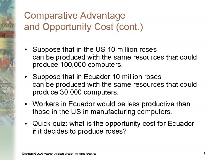Comparative Advantage and Opportunity Cost (cont. ) • Suppose that in the US 10