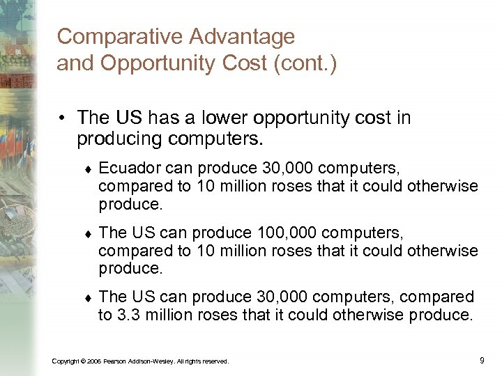 Comparative Advantage and Opportunity Cost (cont. ) • The US has a lower opportunity