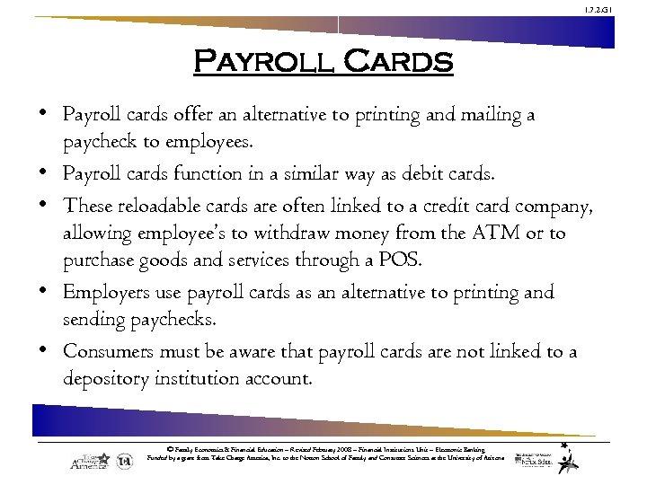 1. 7. 2. G 1 Payroll Cards • Payroll cards offer an alternative to