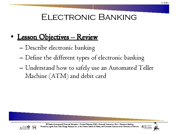 1. 7. 2. G 1 Electronic Banking • Lesson Objectives – Review – Describe