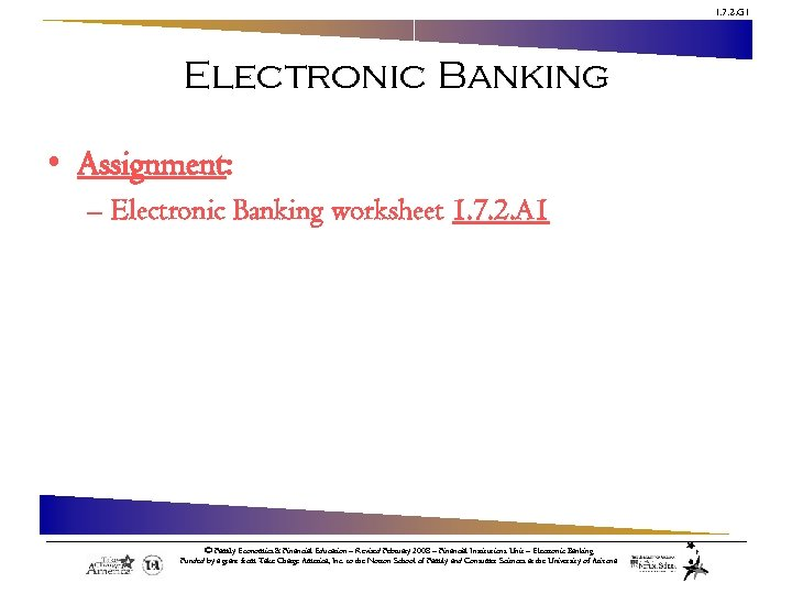 1. 7. 2. G 1 Electronic Banking • Assignment: – Electronic Banking worksheet 1.