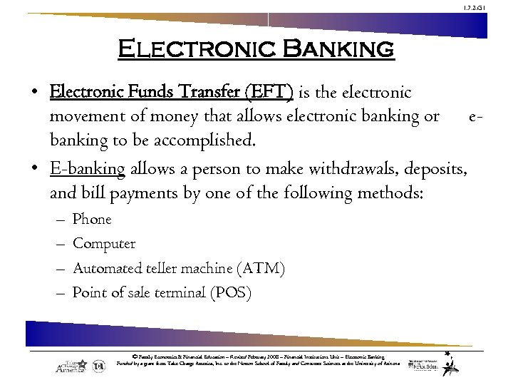 1. 7. 2. G 1 Electronic Banking • Electronic Funds Transfer (EFT) is the
