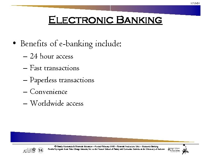 1. 7. 2. G 1 Electronic Banking • Benefits of e-banking include: – 24