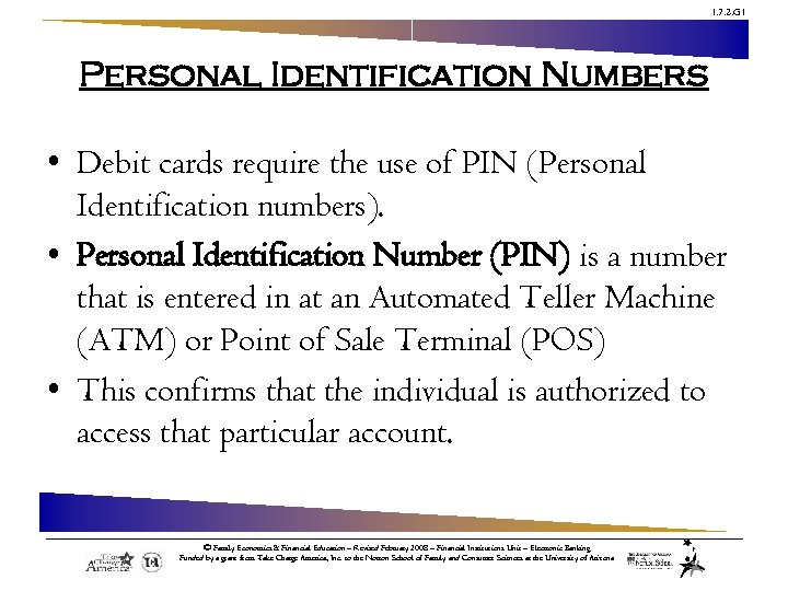 1. 7. 2. G 1 Personal Identification Numbers • Debit cards require the use