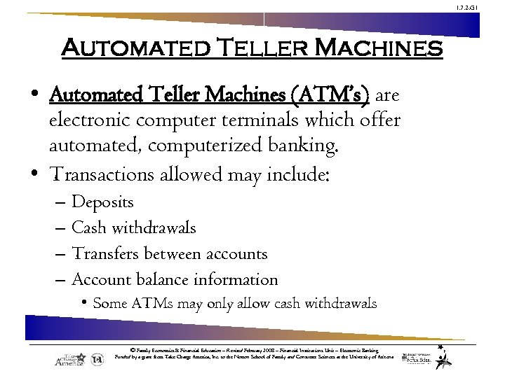 1. 7. 2. G 1 Automated Teller Machines • Automated Teller Machines (ATM's) are