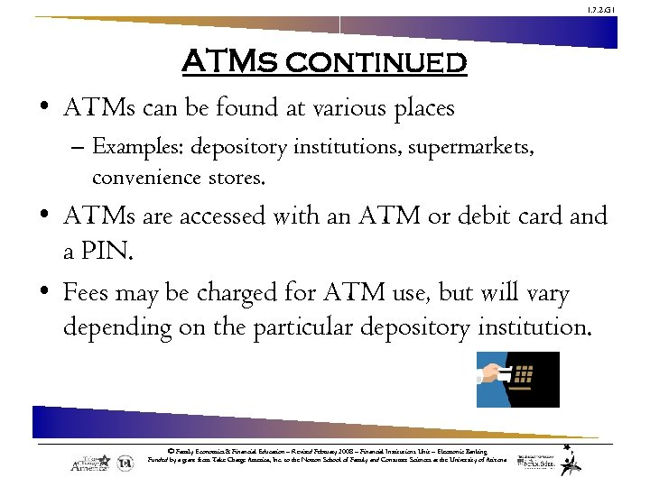1. 7. 2. G 1 ATMs continued • ATMs can be found at various