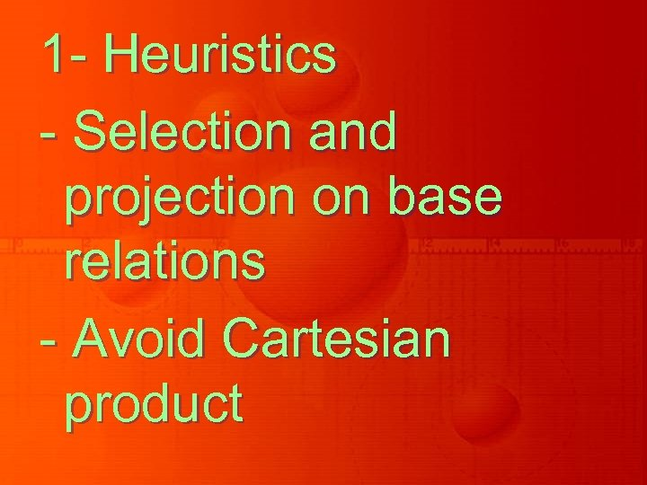 1 - Heuristics - Selection and projection on base relations - Avoid Cartesian product