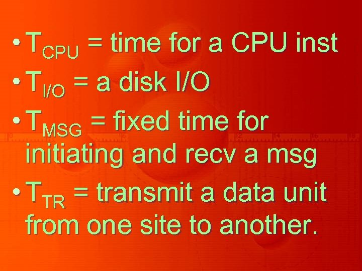 • TCPU = time for a CPU inst • TI/O = a disk