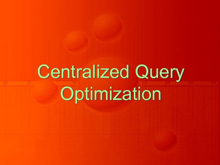 Centralized Query Optimization