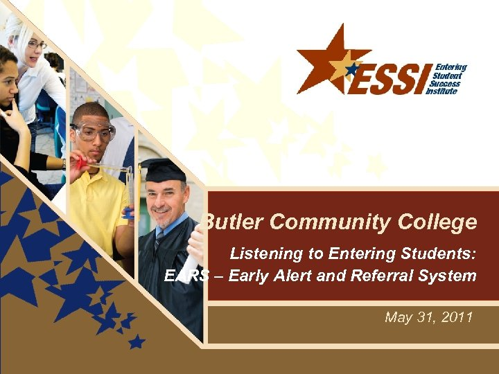 Butler Community College Listening to Entering Students: EARS – Early Alert and Referral System