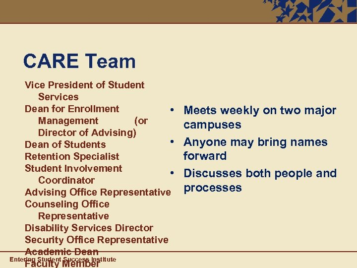 CARE Team Vice President of Student Services Dean for Enrollment • Management (or Director