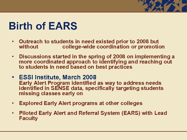 Birth of EARS • Outreach to students in need existed prior to 2008 but