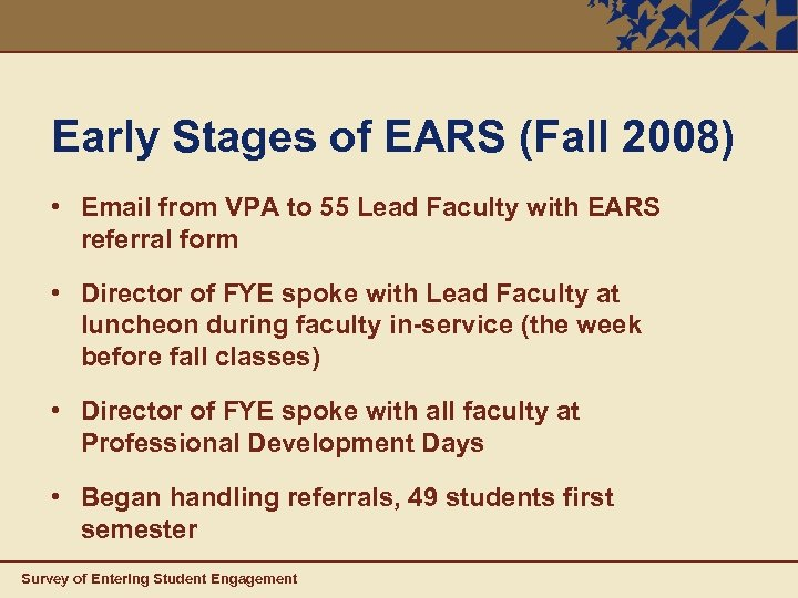 Early Stages of EARS (Fall 2008) • Email from VPA to 55 Lead Faculty